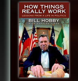 How Things Really Work by Bill Hobby with Saralee Tiede